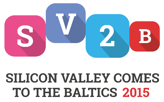 SV2B: Silicon Valley comes to the Baltics 2015