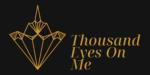Thousand Eyes On Me