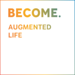 BECOME. Augmented Life